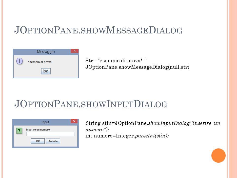 JO PTION P ANE. SHOW M ESSAGE D IALOG Str= esempio di prova.