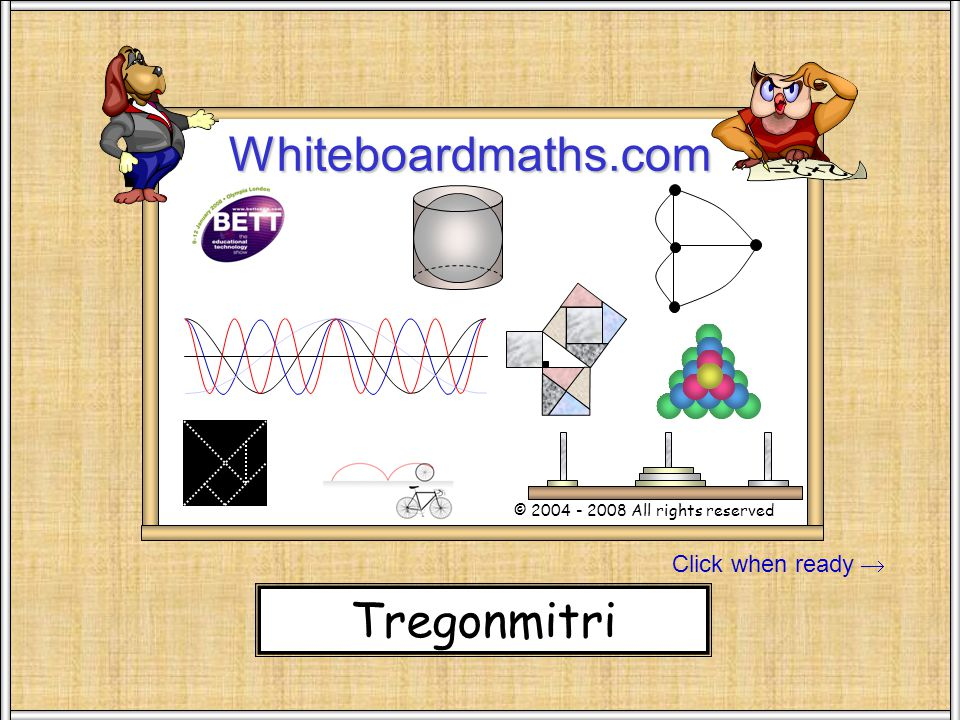 Click when ready Whiteboardmaths.com © 2004 - 2008 All rights reserved Stand SW 100 Tregonmitri