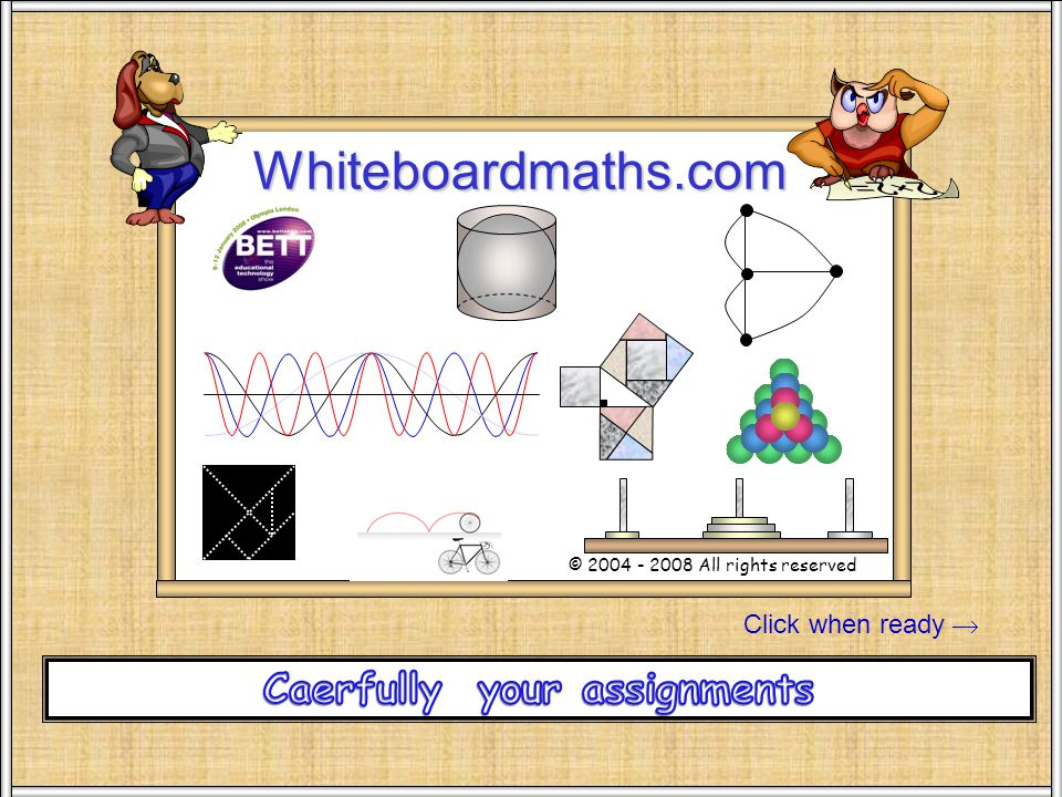Click when ready Whiteboardmaths.com © 2004 - 2008 All rights reserved Stand SW 100
