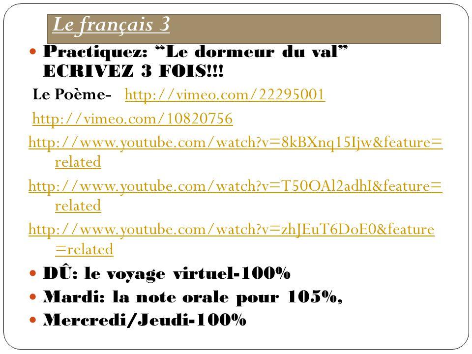 Le français 3 Practiquez: Le dormeur du val ECRIVEZ 3 FOIS!!.