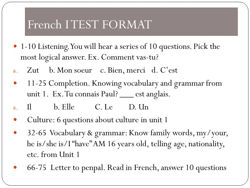 French I TEST FORMAT 1-10 Listening. You will hear a series of 10 questions.