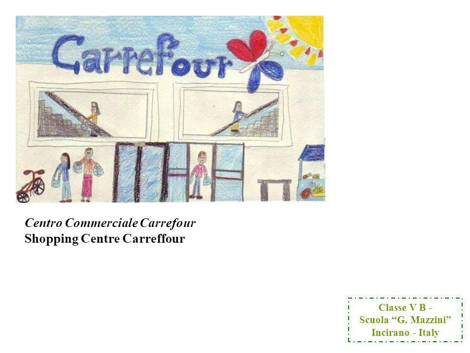 """Centro Commerciale Carrefour Shopping Centre Carreffour Classe V B - Scuola """"G. Mazzini"""" Incirano - Italy"""