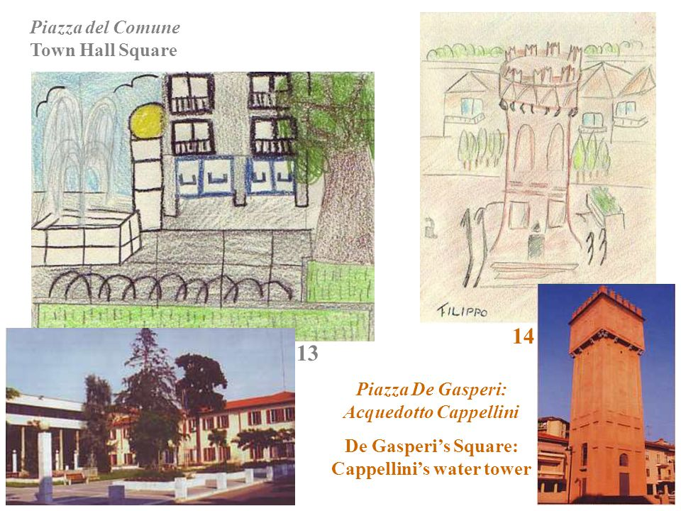 13 14 Piazza del Comune Town Hall Square Piazza De Gasperi: Acquedotto Cappellini De Gasperi's Square: Cappellini's water tower