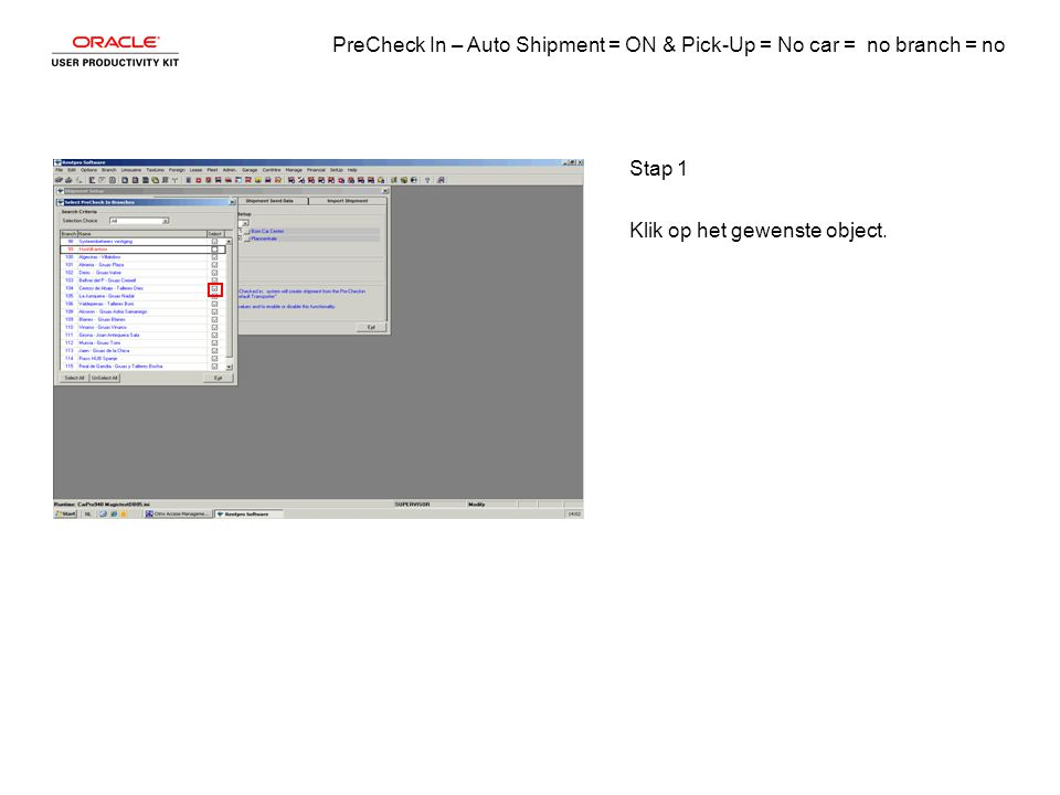 PreCheck In – Auto Shipment = ON & Pick-Up = No car = no branch = no Stap 2 Klik op het.