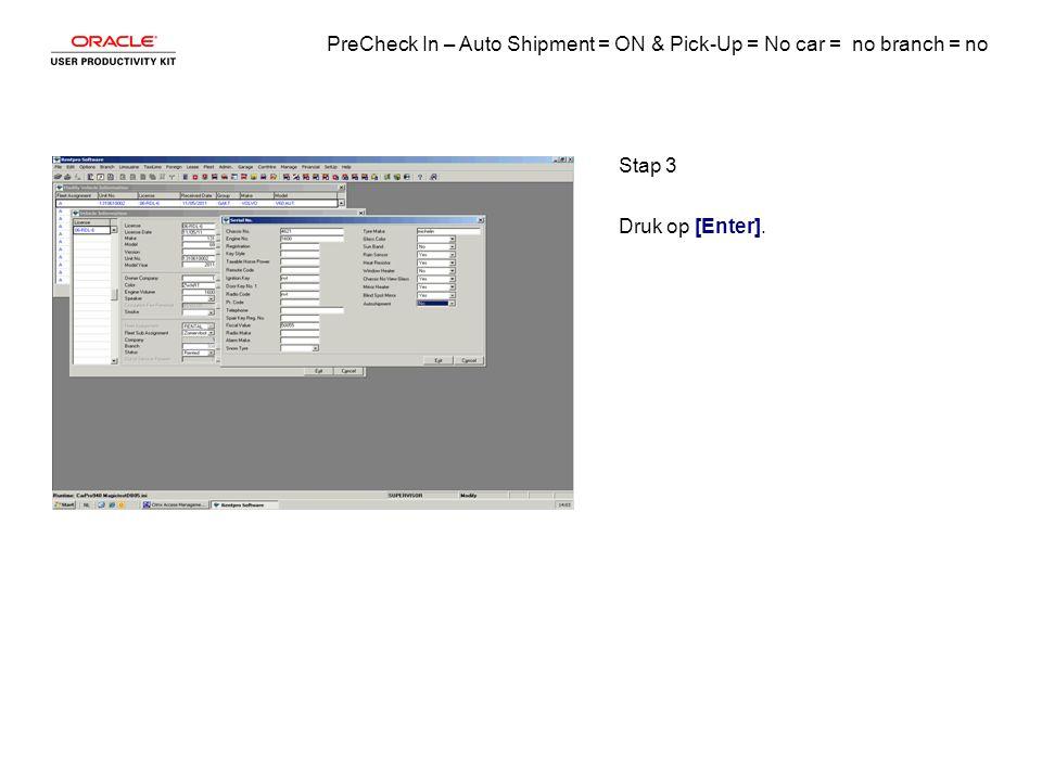 PreCheck In – Auto Shipment = ON & Pick-Up = No car = no branch = no Stap 4 Typ de gewenste informatie in het veld.