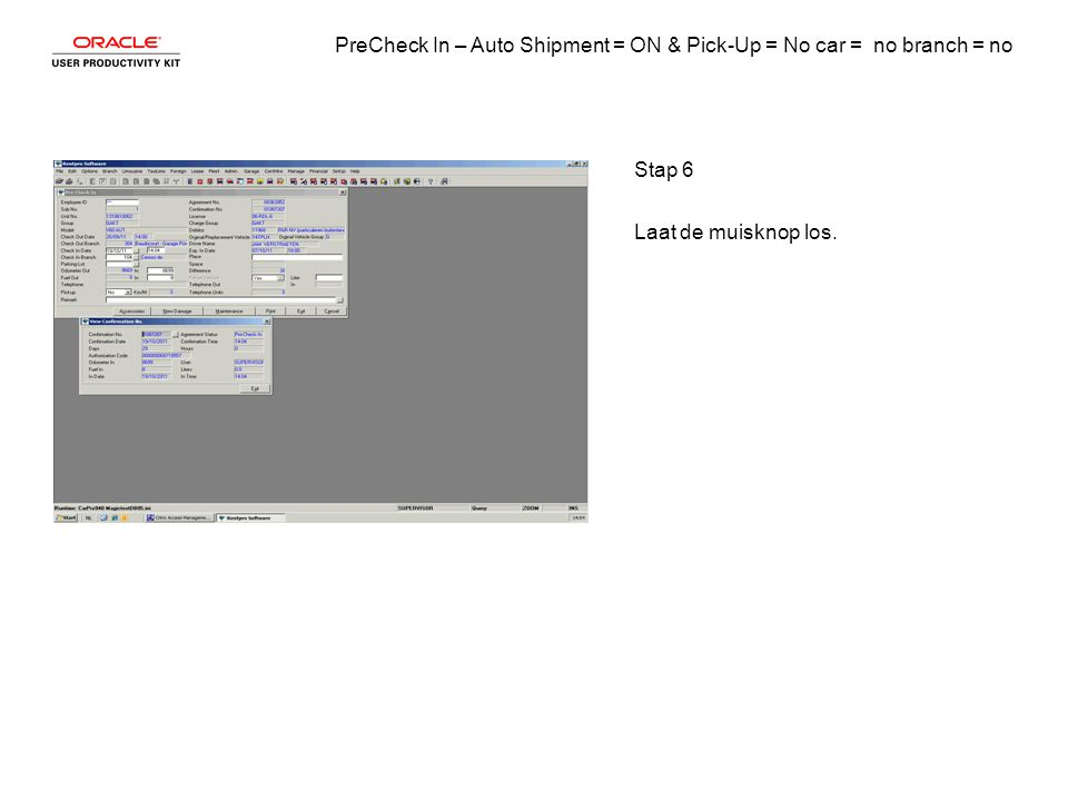 PreCheck In – Auto Shipment = ON & Pick-Up = No car = no branch = no Stap 7 Laat de muisknop los.
