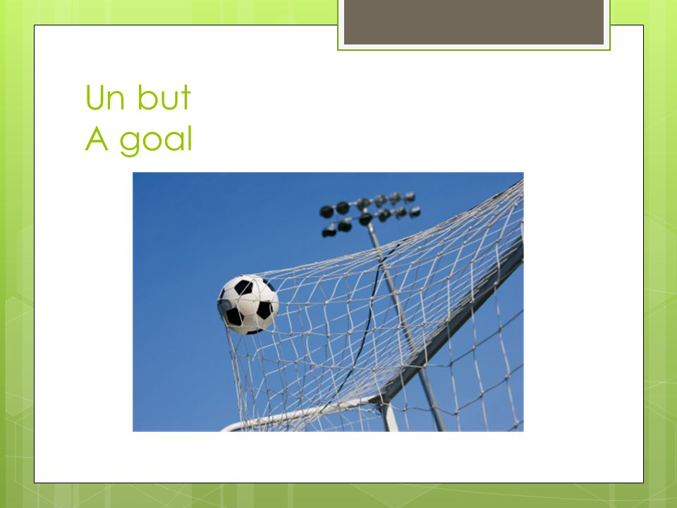 Un but A goal