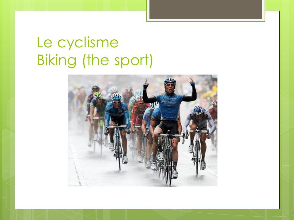 Le cyclisme Biking (the sport)