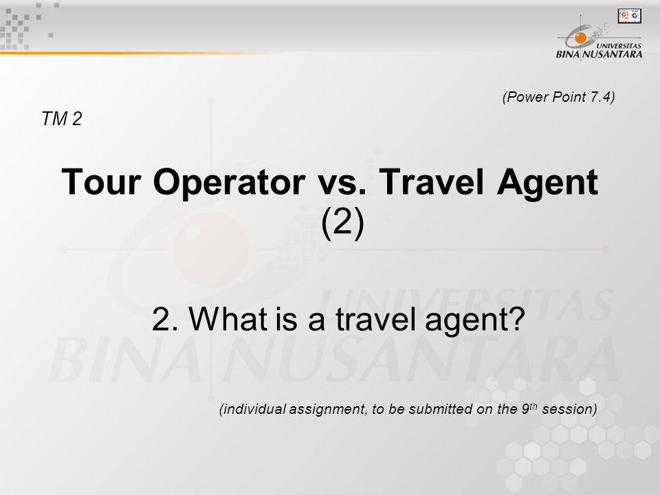 (Power Point 8.7) TM 3 Write a summary about the Interview with the travel agent from the video recording (multi media) .