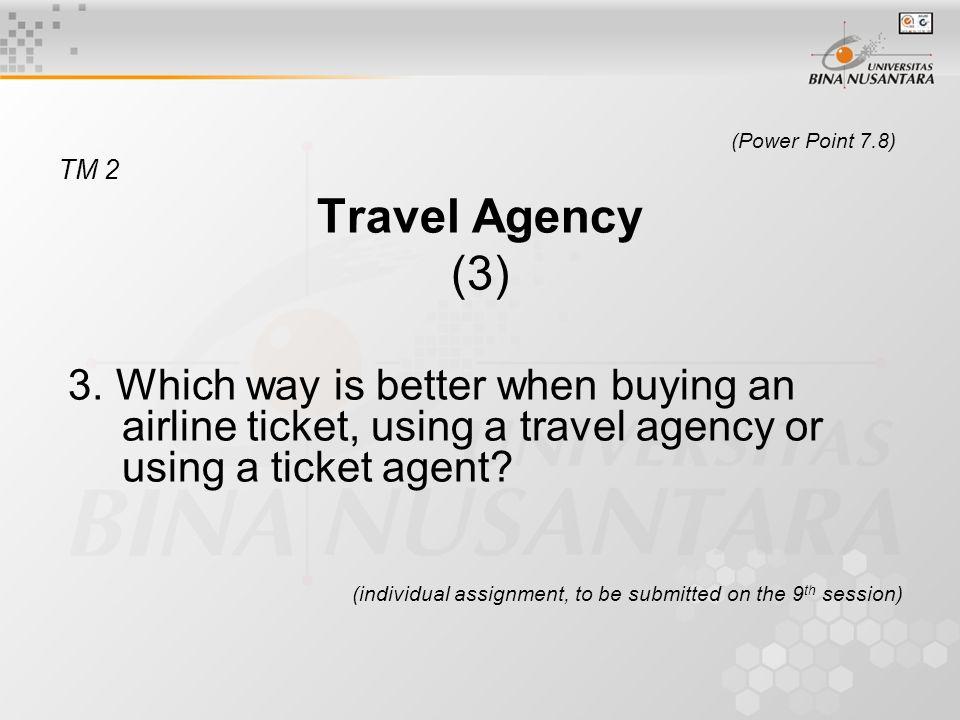 (Power Point 7.8) TM 2 Travel Agency (3) 3.