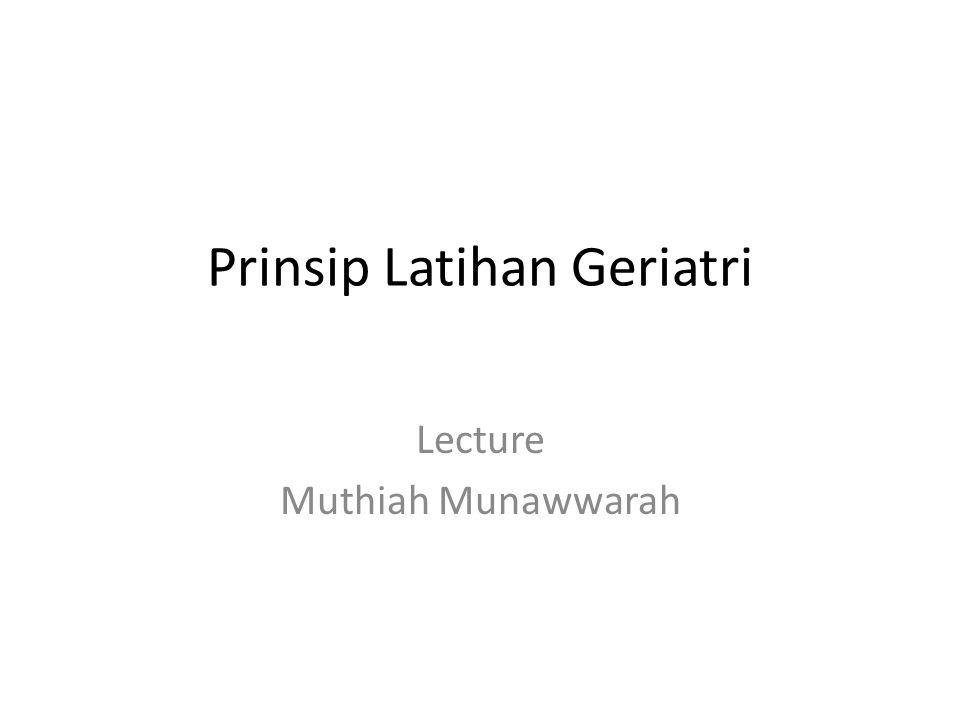 Prinsip Latihan Geriatri Lecture Muthiah Munawwarah