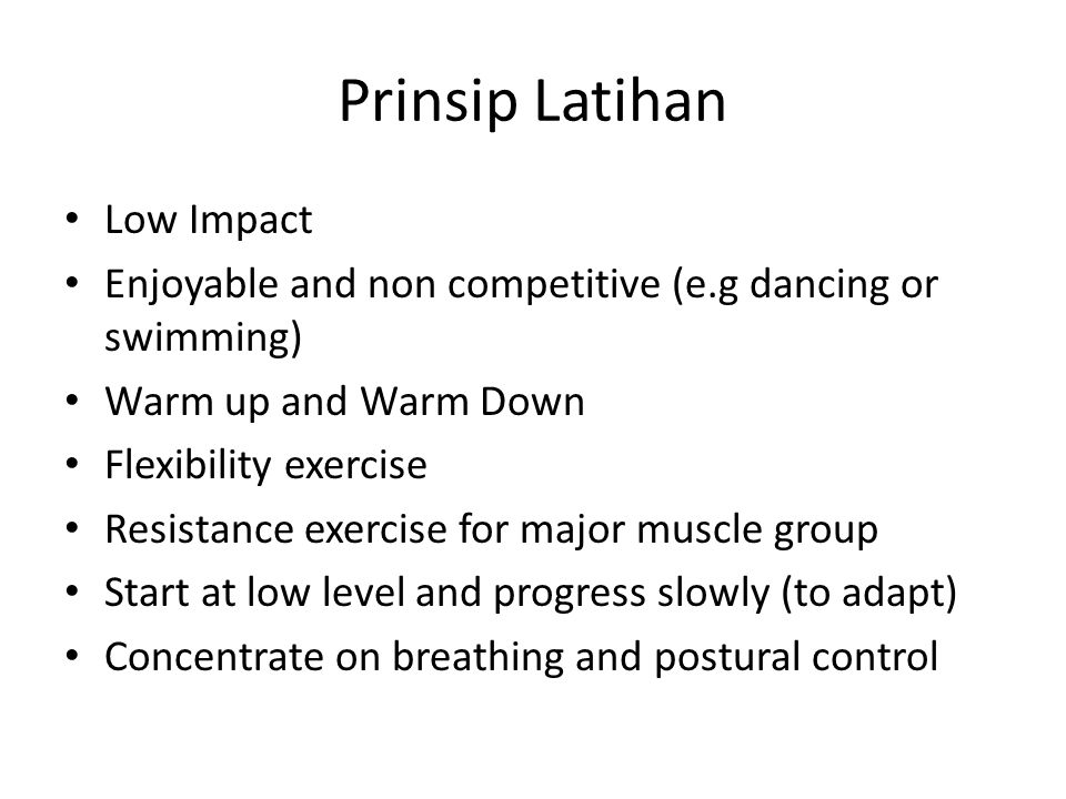Exercise Cardiorespiratory endurance (aerobik condition) Flexibility training Resistance training Balance Postural Control training