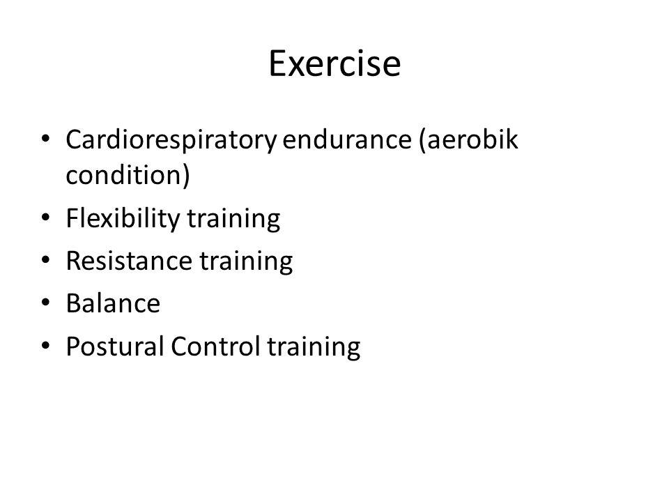 Cardiorespiratory Training Intensity : 55-90 % HR Max Time :15-60 menit Frequncy: 3-5 hari seminggu Type: aerobic (eg walking, swimming, cycling) Menghitung HR Max 220- Usia