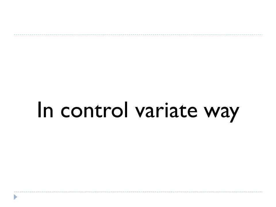 In control variate way