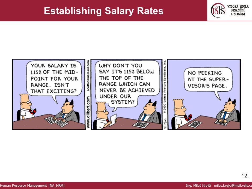 12. Establishing Salary Rates Human Resource Management [NA_HRM] Ing. Miloš Krejčí milos.krejci@mail.vsfs.cz
