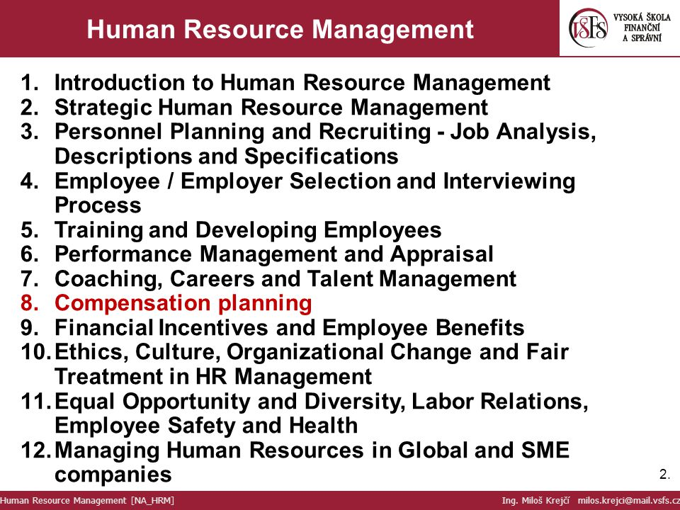 2.2. Human Resource Management 1.Introduction to Human Resource Management 2.Strategic Human Resource Management 3.Personnel Planning and Recruiting -
