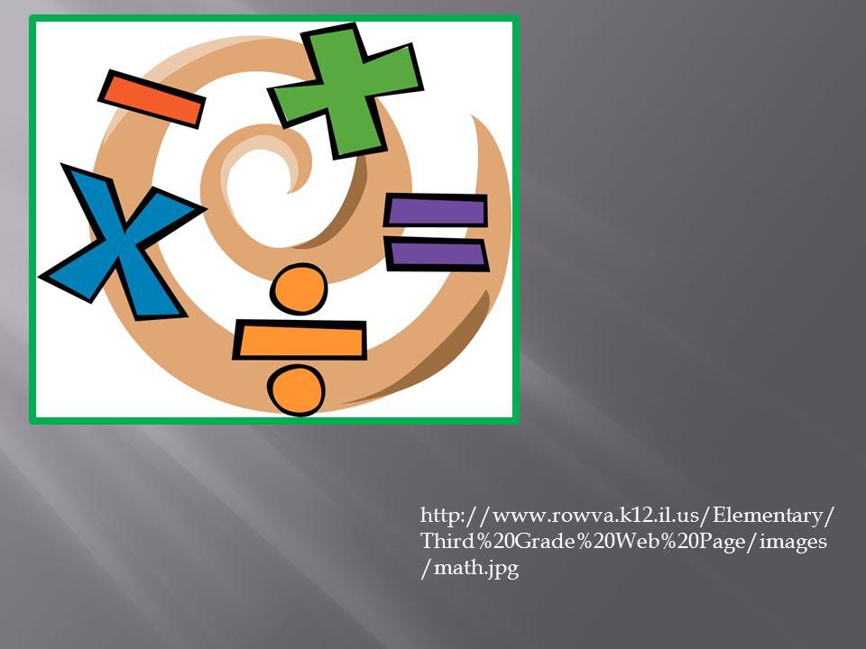 http://www.rowva.k12.il.us/Elementary/ Third%20Grade%20Web%20Page/images /math.jpg