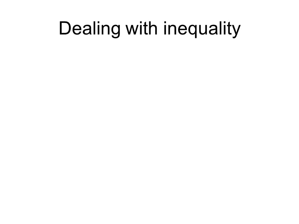 Dealing with inequality