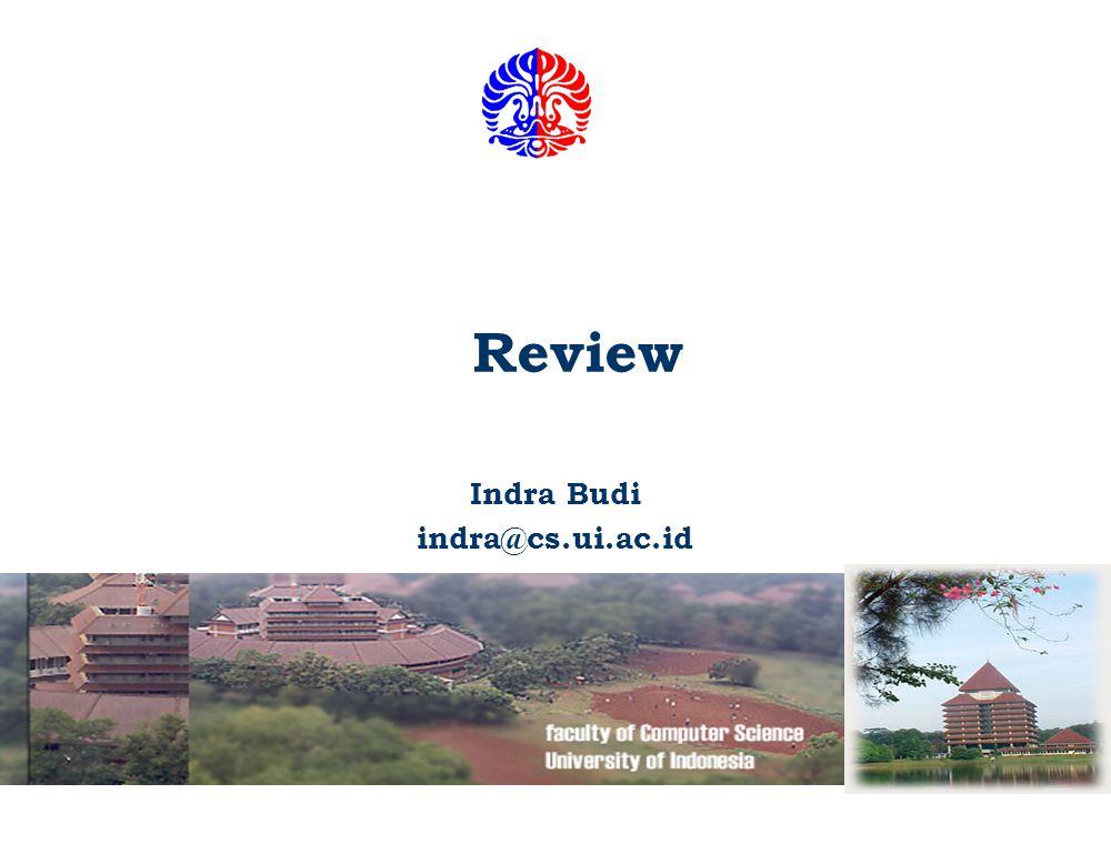 Review Indra Budi indra@cs.ui.ac.id