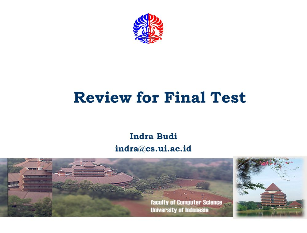 Review for Final Test Indra Budi indra@cs.ui.ac.id