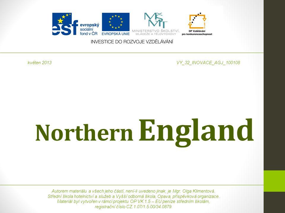 Northern England Autorem materiálu a všech jeho částí, není-li uvedeno jinak, je Mgr. Olga Klimentová. Střední škola hotelnictví a služeb a Vyšší odbo