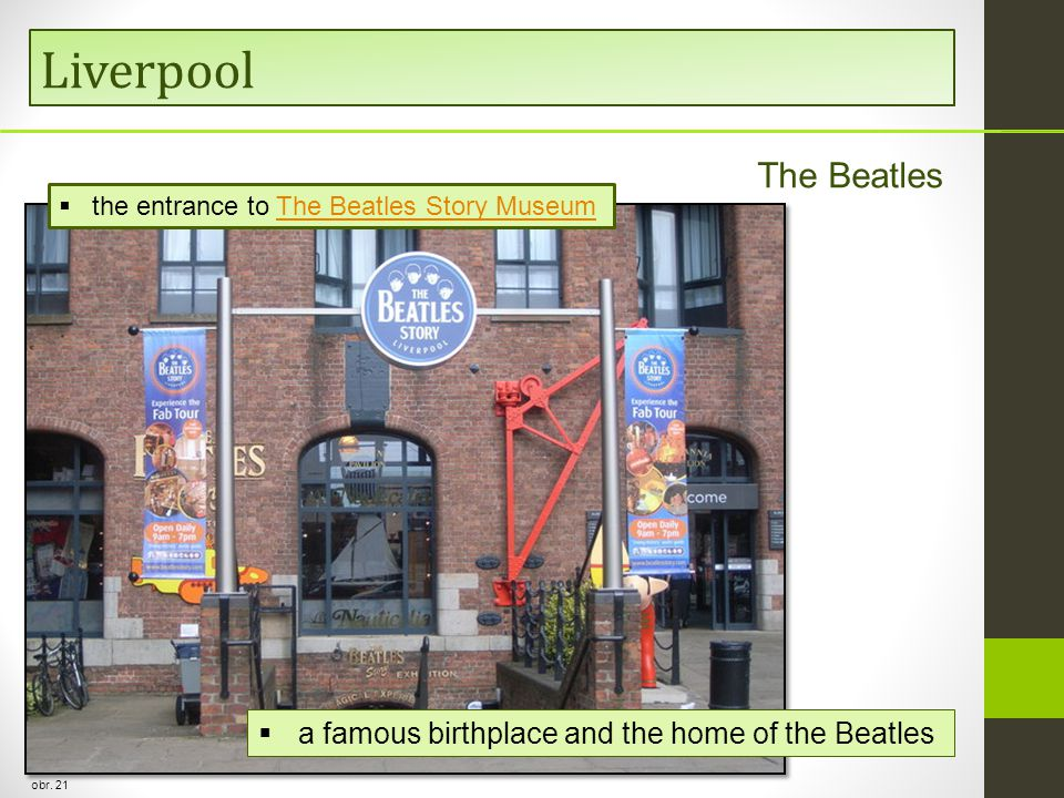 Liverpool obr. 21 The Beatles  the entrance to The Beatles Story MuseumThe Beatles Story Museum  a famous birthplace and the home of the Beatles