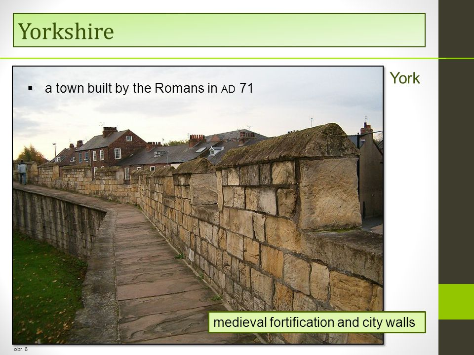 Yorkshire obr. 6 York  a town built by the Romans in AD 71 medieval fortification and city walls