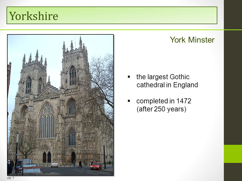 Yorkshire obr. 7 York Minster  the largest Gothic cathedral in England  completed in 1472 (after 250 years)