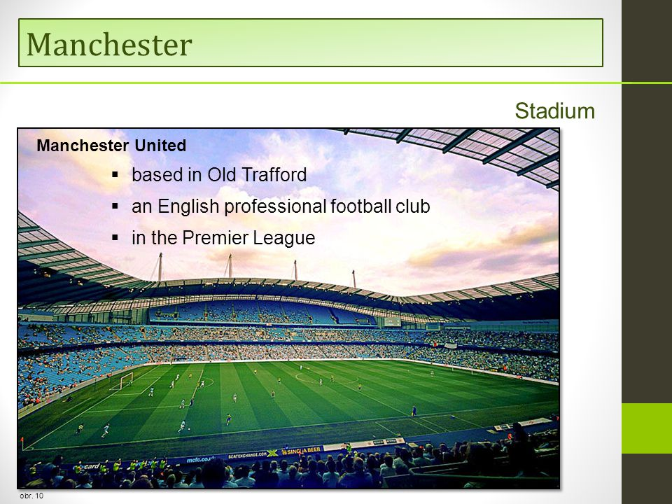 Manchester obr. 10 Stadium  based in Old Trafford  an English professional football club  in the Premier League Manchester United