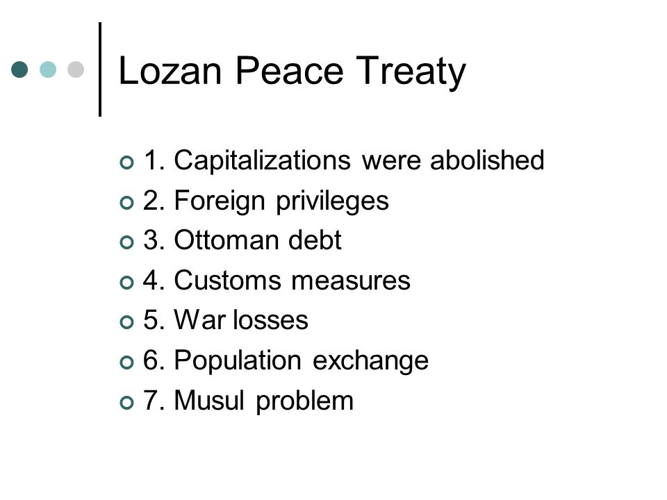 Lozan Peace Treaty 1. Capitalizations were abolished 2.