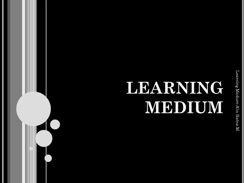 LEARNING MEDIUM Learning Medium-A in Ratna M