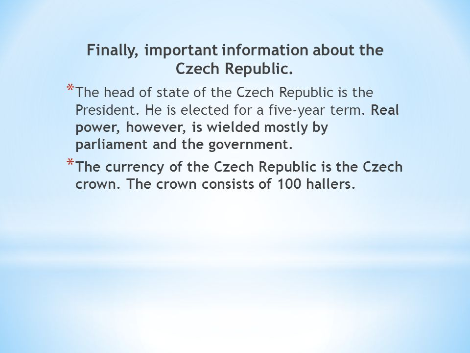 Finally, important information about the Czech Republic.