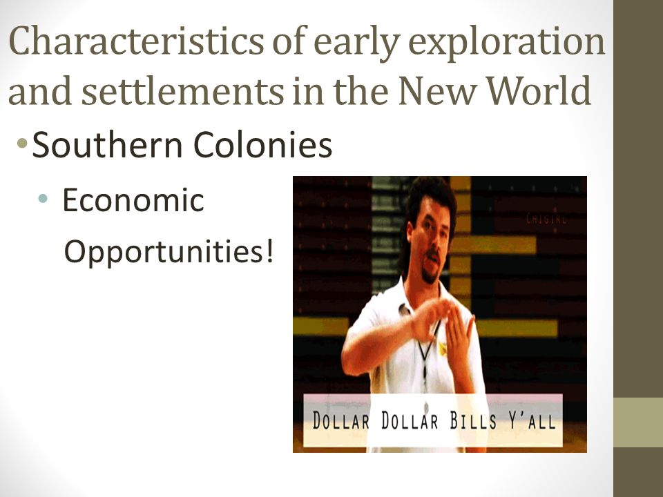 Southern Colonies Economic Opportunities!