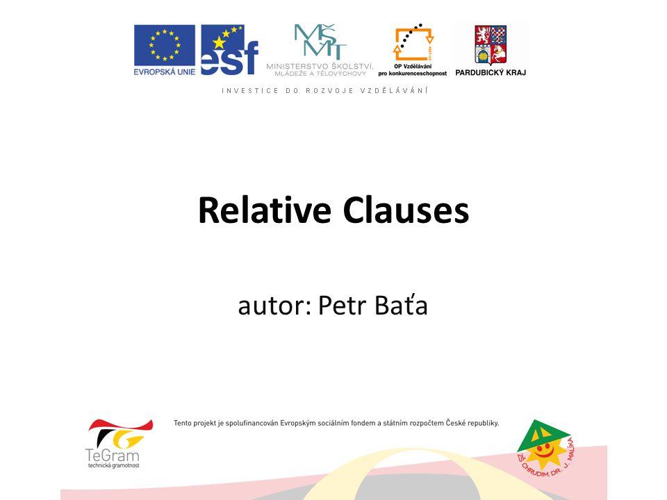 Relative Clauses autor: Petr Baťa