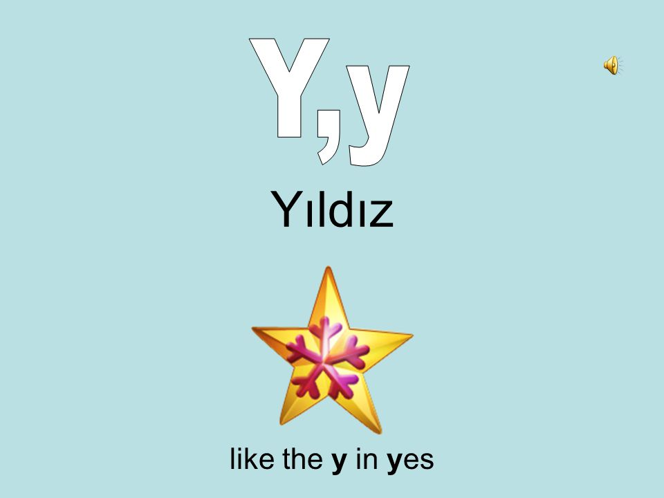 Yıldız like the y in yes