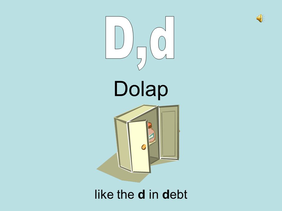 Dolap like the d in debt