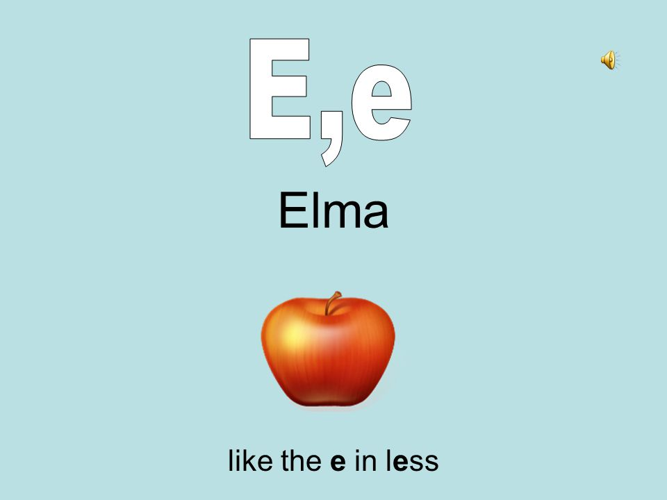 Elma like the e in less