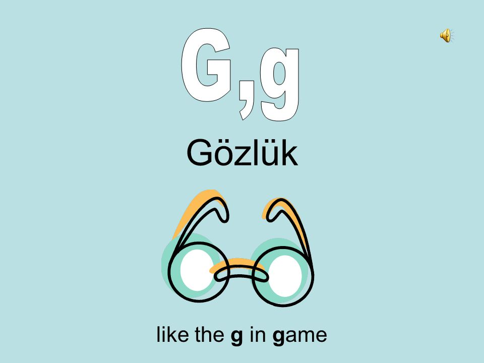 Gözlük like the g in game