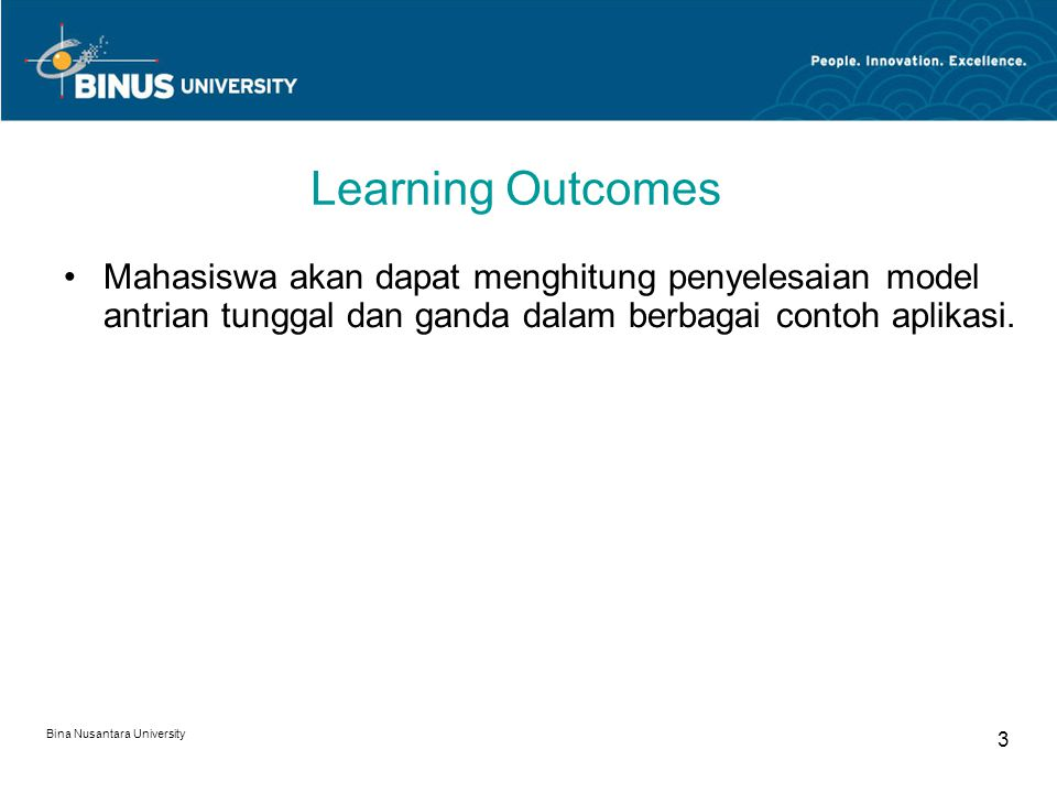 Bina Nusantara University 14 Service Cost per Day = 10/hr and  = 12/hr Suppose servers are paid $7/hr and work 8 hours/day and the marginal cost to serve each customer is $0.50.