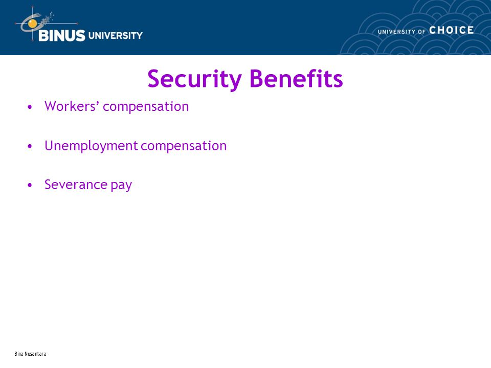 Bina Nusantara Security Benefits Workers' compensation Unemployment compensation Severance pay