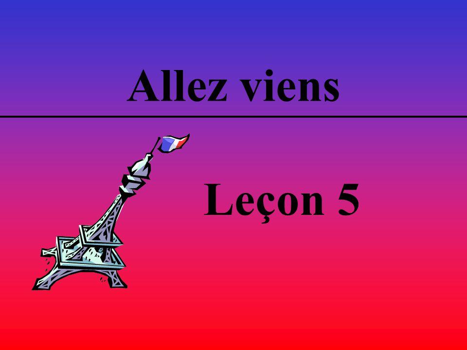 Allez viens Leçon 5