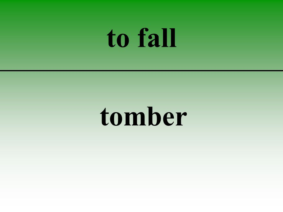 to fall tomber