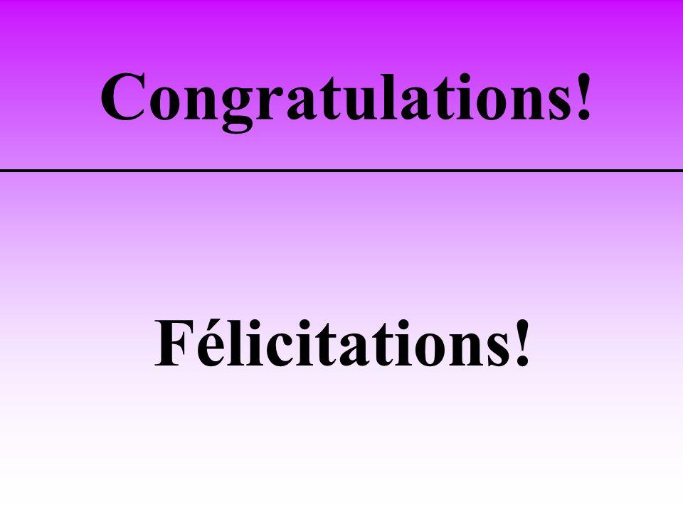 Congratulations! Félicitations!