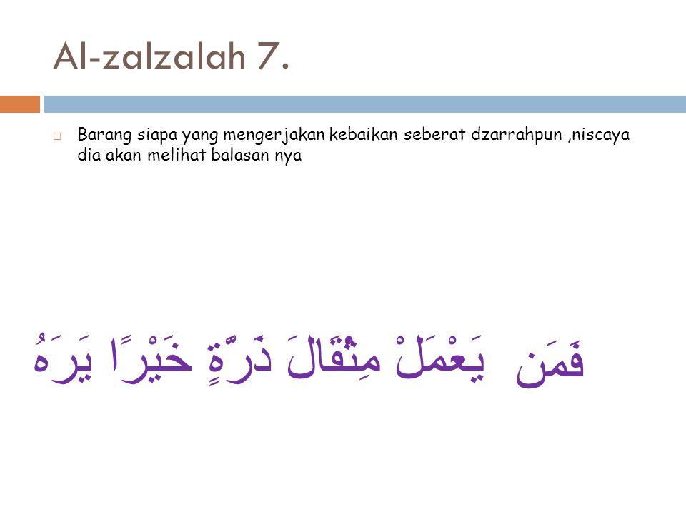Al-zalzalah 7.