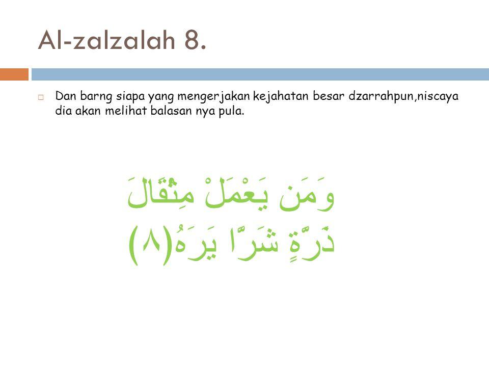 Al-zalzalah 8.