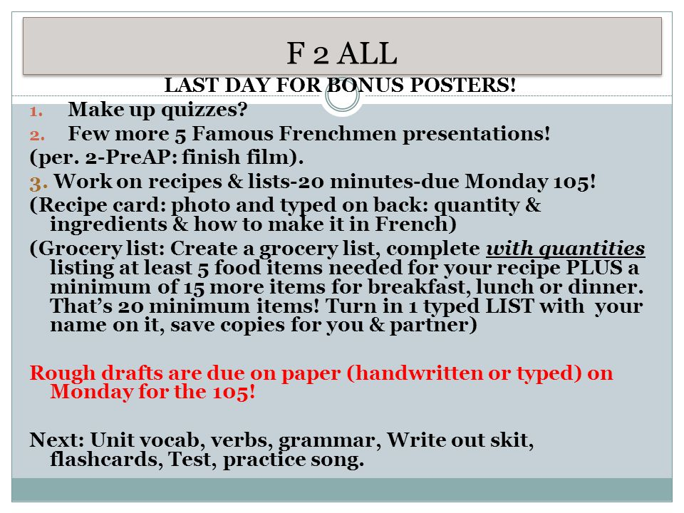 F 1 LAST DAY FOR BONUS POSTERS.1. Makeup quizzes.