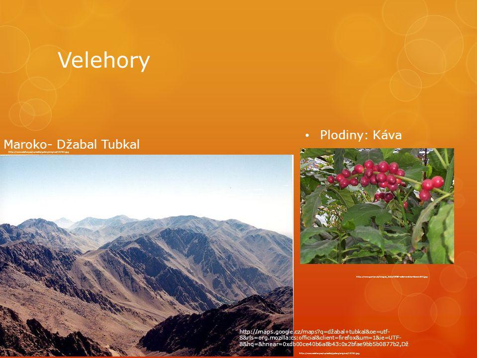 Velehory http://www.velehory.cz/uploads/gallery/original/12761.jpg Maroko- Džabal Tubkal http://maps.google.cz/maps q=džabal+tubkal&oe=utf- 8&rls=org.mozilla:cs:official&client=firefox&um=1&ie=UTF- 8&hq=&hnear=0xdb00ce40b6a8b43:0x2bfae9bb5b0877b2,Dž Plodiny: Káva http://www.velehory.cz/uploads/gallery/original/12761.jpg http://www.garten.cz/images_data/2989-cofea-arabica-kavovnik-2.jpg