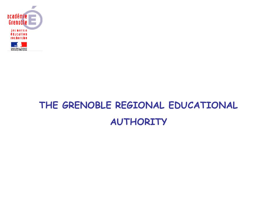 THE GRENOBLE REGIONAL EDUCATIONAL AUTHORITY