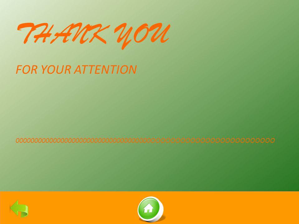 THANK YOU FOR YOUR ATTENTION 000000000000000000000000000000000000OOOOOOOOOOOOOOOOOOOOOOOOO