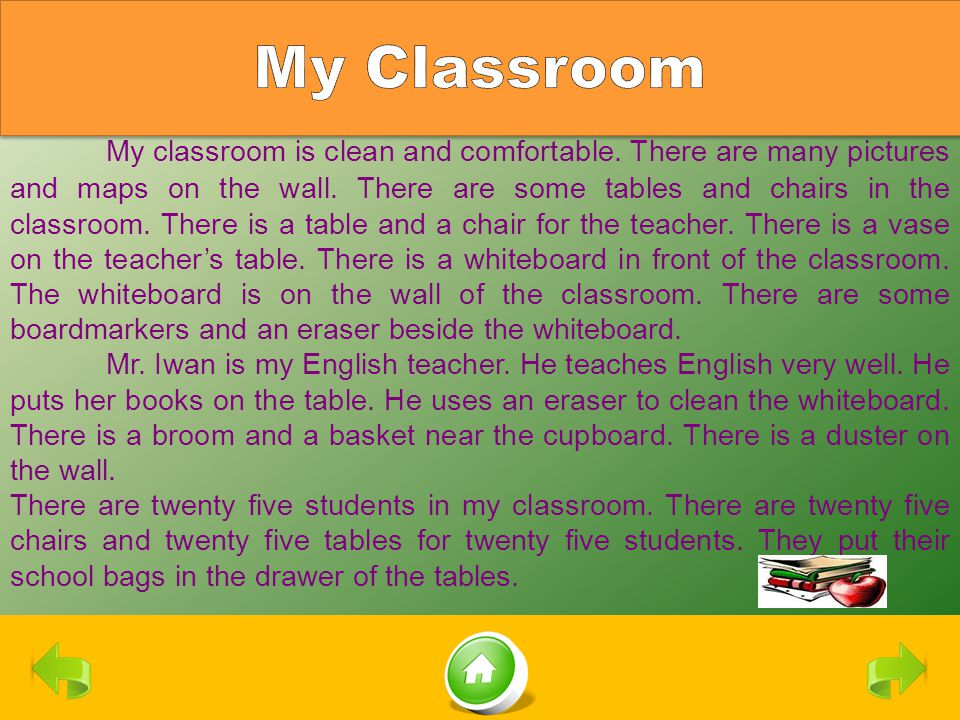 My classroom is clean and comfortable. There are many pictures and maps on the wall. There are some tables and chairs in the classroom. There is a tab